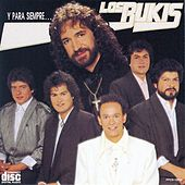 Play & Download Y Para Siempre ... by Los Bukis | Napster