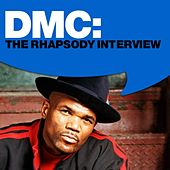 Play & Download DMC: The Rhapsody Interview by DMC | Napster