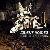Play & Download Building Up The Apathy by Silent Voices | Napster