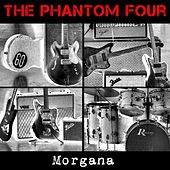 Play & Download Morgana by The Phantom Four | Napster