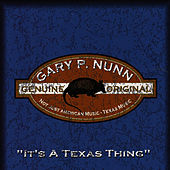 Play & Download It's a Texas Thing by Gary P. Nunn | Napster