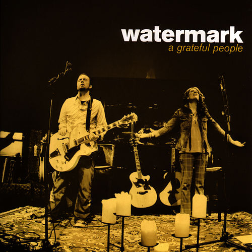 Play & Download A Grateful People by Watermark | Napster