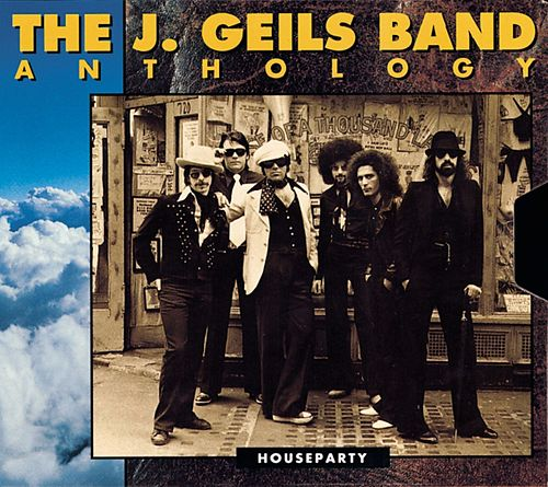 Play & Download The J. Geils Band Anthology: Houseparty by J. Geils Band | Napster
