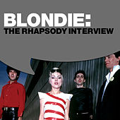 Blondie: The Rhapsody Interview by Blondie