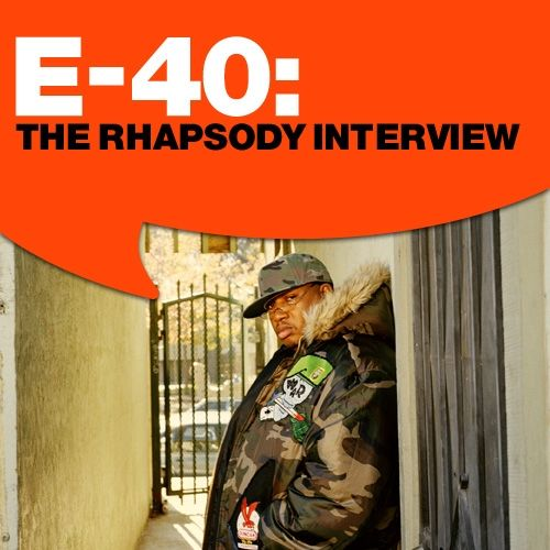 E-40: The Rhapsody Interview by E-40