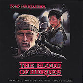 The Blood of Heroes: Original Soundtrack by Todd Boekelheide