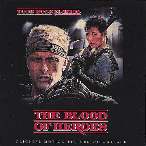 Play & Download The Blood of Heroes: Original Soundtrack by Todd Boekelheide | Napster