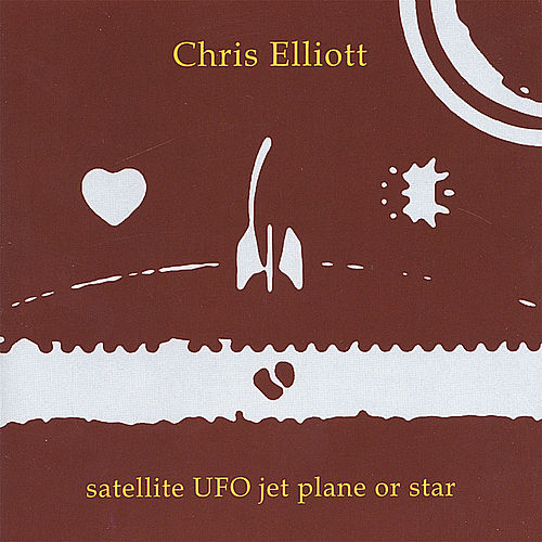 Play & Download Satellite, UFO, Jet Plane, or Star by Chris Elliott | Napster