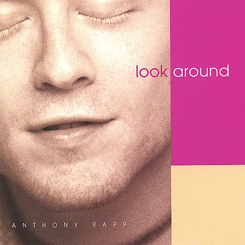 Look Around by Anthony Rapp