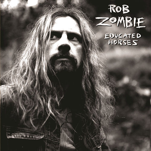 Play & Download Educated Horses by Rob Zombie | Napster