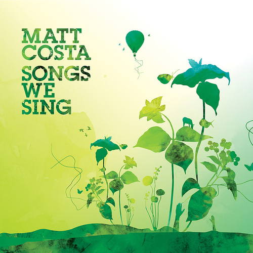 Play & Download Songs We Sing by Matt Costa | Napster