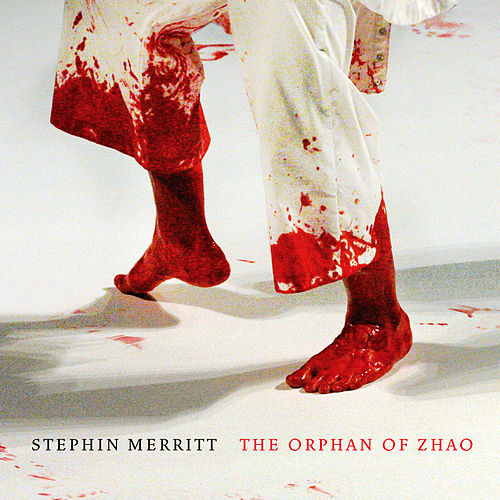 The Orphan of Zhao by Stephin Merritt