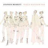 Peach Blossom Fan by Stephin Merritt