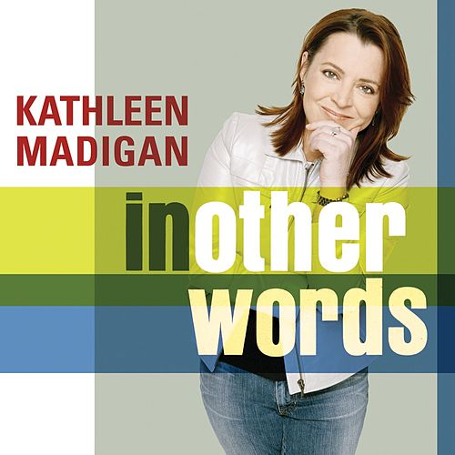 Play & Download In Other Words by Kathleen Madigan | Napster