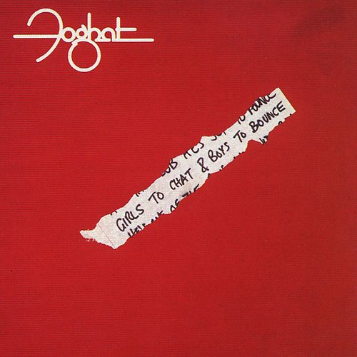 Girls To Chat And Boys To Bounce by Foghat