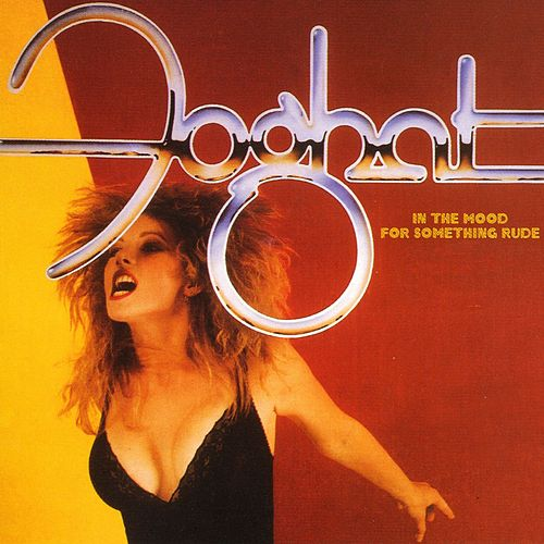 Play & Download In The Mood For Something Rude by Foghat | Napster