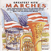 Play & Download Greatest Hits:  Marches by Various Artists | Napster