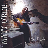 Play & Download Shelf Life by Matt O'Ree | Napster