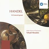 Play & Download Handel: Concerti Grossi  Op. 6 Nos. 1-10 by Yehudi Menuhin | Napster
