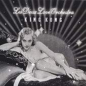 Play & Download King Kong by Les Deux Love Orchestra | Napster