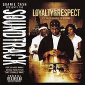 Play & Download Loyalty & Respect - Soundtrack by Quanie Cash | Napster