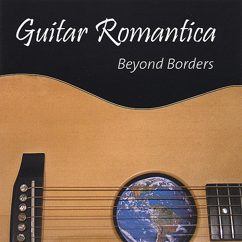 Beyond Borders by Guitar Romantica