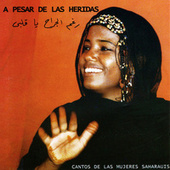 Play & Download A Pesar De Las Heridas. (cantos De Las Mujeres Saharauis) by Various Artists | Napster
