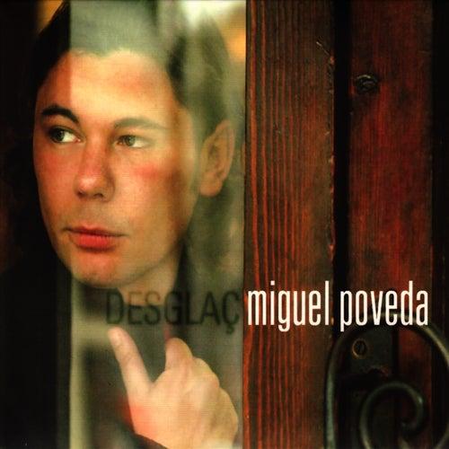 Play & Download Desglaç by Miguel Poveda | Napster