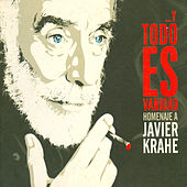Play & Download Y Todo Es Vanidad. Homenaje A Javier Krahe. by Various Artists | Napster