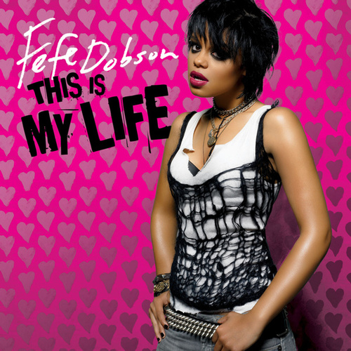 This Is My Life by Fefe Dobson
