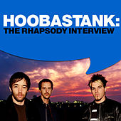Play & Download Hoobastank: The Rhapsody Interview by Hoobastank | Napster