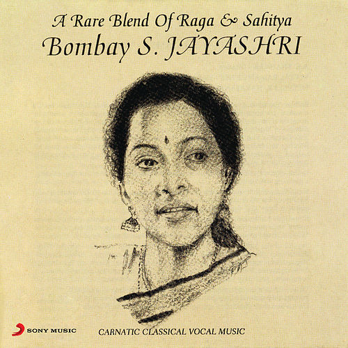 Play & Download A Rare Blend Of Raga & Sahitya by Bombay S. Jayashri | Napster