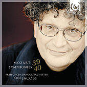 Play & Download Mozart: Symphonies Nos.39 & 40 by Freiburger Barockorchester | Napster
