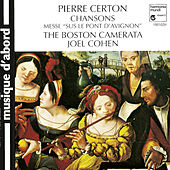 Certon: Chansons by Joël Cohen and the Boston Camerata