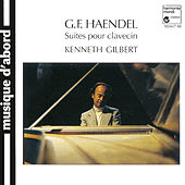 Play & Download Handel: Harpsichord Suites by Kenneth Gilbert | Napster