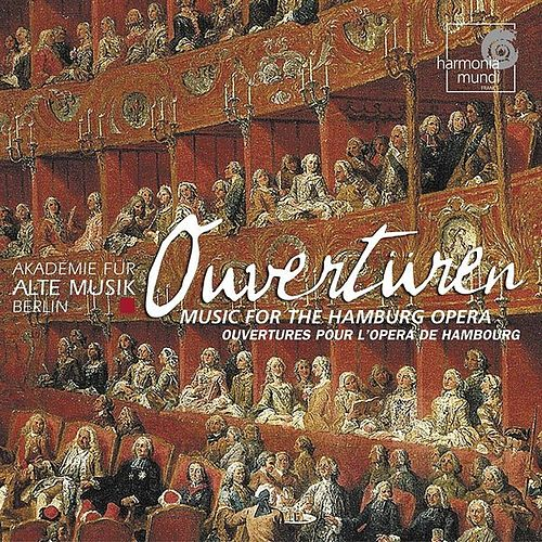 Play & Download Ouvertüren: Music for the Hamburg Opera by Akademie für Alte Musik Berlin | Napster
