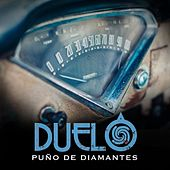 Play & Download Puño De Diamantes by Duelo | Napster