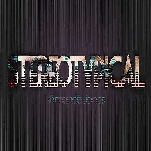 Play & Download Stereotypical by Amanda Jones | Napster