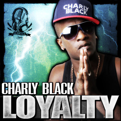 Loyalty - Single by Charly Black