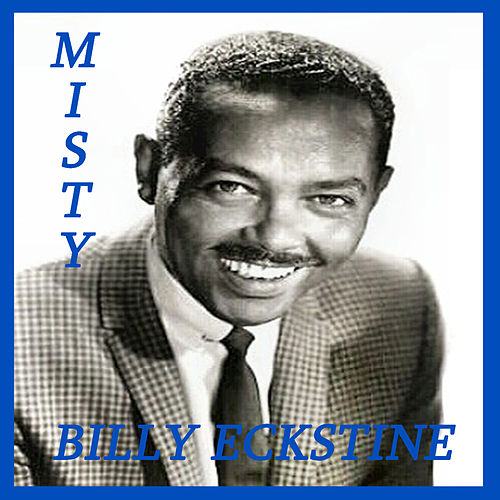 Misty by Billy Eckstine