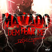 Play & Download Dem Fear Me - Single by Mavado | Napster