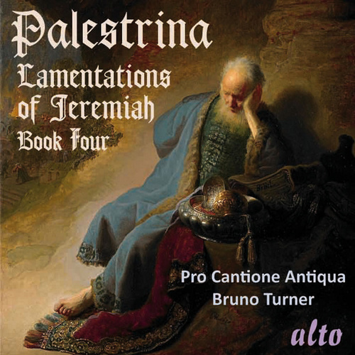 Play & Download Palestrina: Lamentations Of Jeremiah, Book Four by Pro Cantione Antiqua | Napster