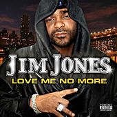 Love Me No More by Jim Jones
