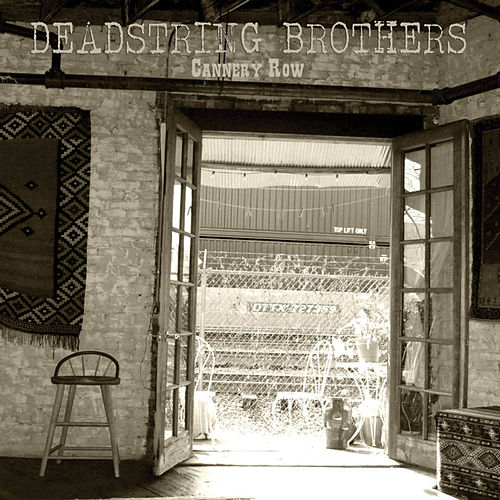 Play & Download Cannery Row by Deadstring Brothers | Napster
