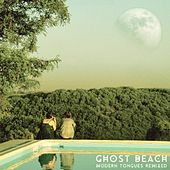 Modern Tongues Remixed by Ghost Beach