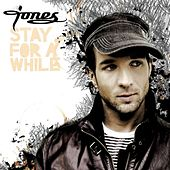 Play & Download Stay For A While by JONES | Napster
