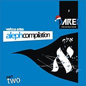 Play & Download Aleph Compilation Part Two by Various Artists | Napster