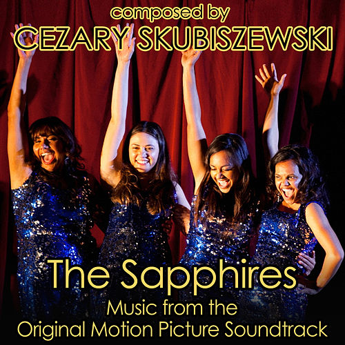 Play & Download The Sapphires by Cezary Skubiszewski | Napster