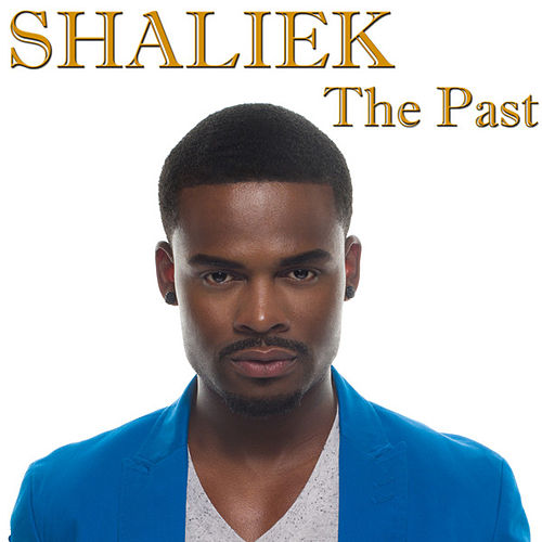 Play & Download The Past by Shaliek | Napster