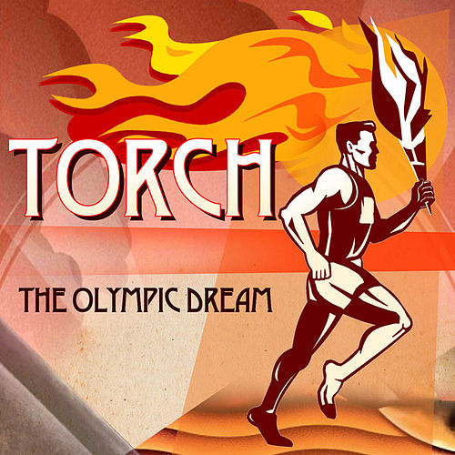 Play & Download Torch (The Olympic Dream) by John Moore | Napster